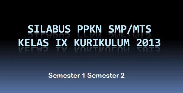 Silabus PPKn SMP/MTs Kelas 9 Kurikulum 2013 Semester 1 Semester 2