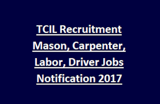 TCIL Recruitment Mason, Carpenter, Labor, Driver Jobs Notification 2017