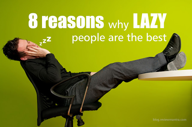 Reasons Why Lazy People Are The Best