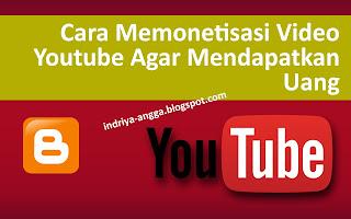 Cara Memonetisasi Video Youtube Agar Menghasilkan Uang