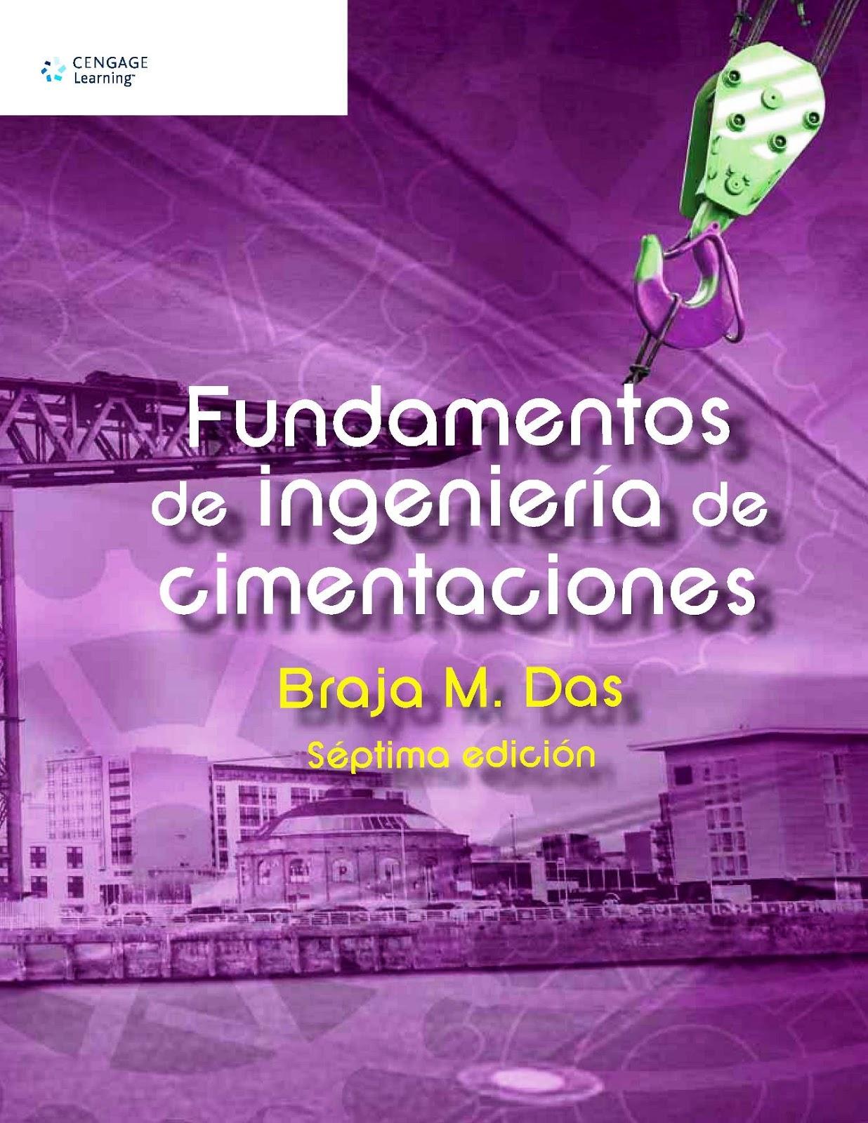 Fundamentos de ingeniería de cimentaciones, 7ma Edición – Braja M. Das