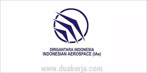 Lowongan Kerja BUMN PT Dirgantara Indonesia Tahun 2019