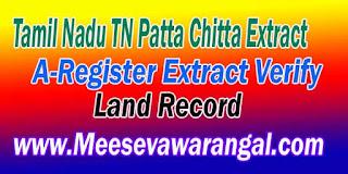 Tamil Nadu TN Patta Chitta Extract View Web Issued Patta / A-Register Extract Verify Patta Poramboke Land