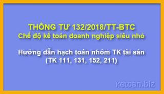 Hạch toán TK 111, 131, 152, 211 doanh nghiệp siêu nhỏ theo Thông tư 132/2018/TT-BTC