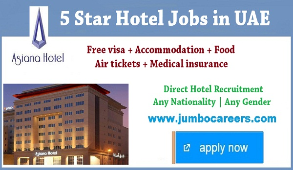 Latest Dubai hotel jobs for Indians, 5 star Hotel jobs with accommodation, 5 Star hotel job salary n Dubai 2018 | 5 Star hotel jobs in Dubai with Free visa | 5 Star hotel jobs in Dubai for Indians
