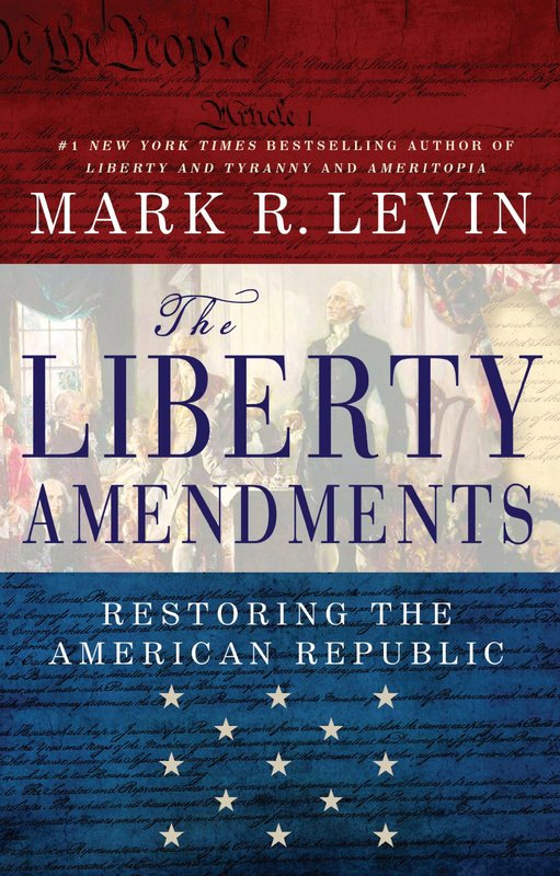 The Liberty Amendments by Mark R. Levin - book cover