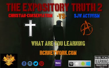 The Expository Truth Series, Part 2: Christian-Conservatism vs SJW Activism