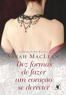 Dez formas de fazer um coração se derreter, Sarah MacLean, Editora Arqueiro