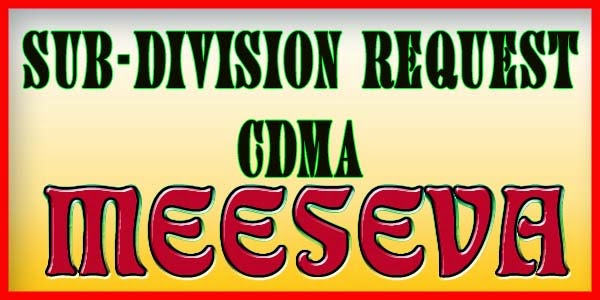 SUB-DIVISION REQUEST-CDMA APPLY ON MEESEVA