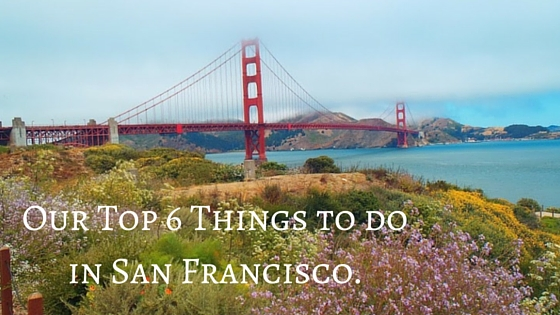 Our Top 6 Things To Do In San Francisco The Aussie