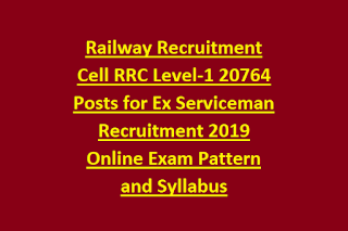 Railway Recruitment Cell RRC Level-1 20764 Posts for Ex Serviceman Recruitment 2019 Online Exam Pattern and Syllabus