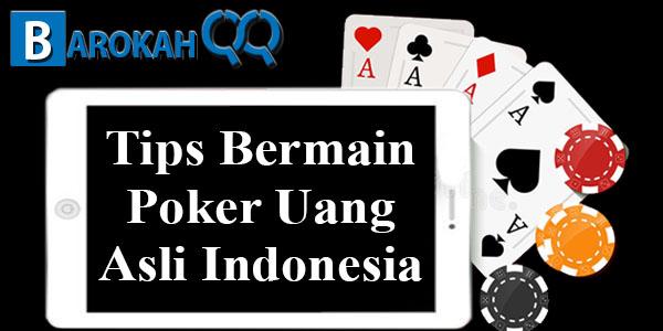 Tips Bermain Poker Uang Asli Indonesia