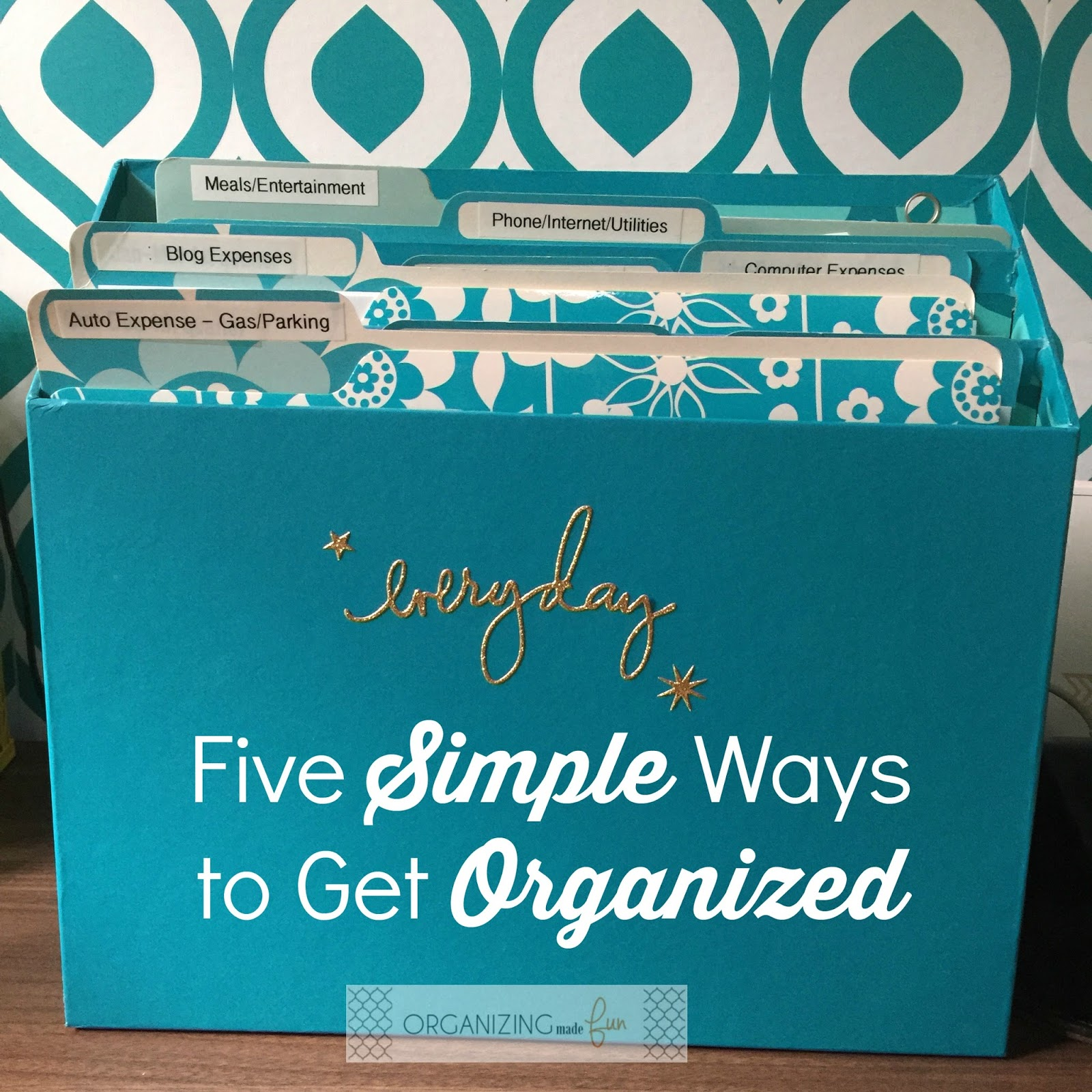 five simple ways to get organized organizing made fun five simple ways to get organized. Black Bedroom Furniture Sets. Home Design Ideas