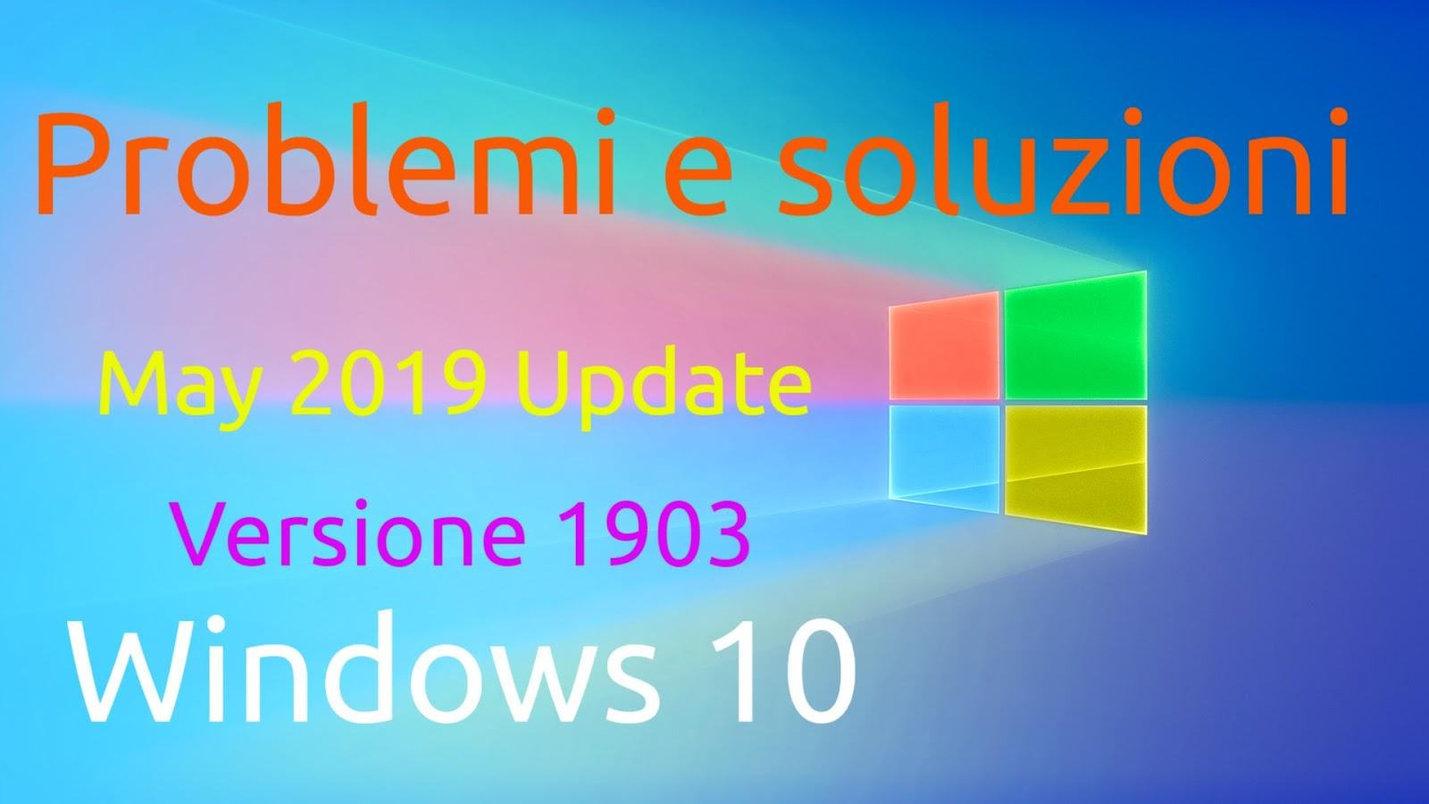 windows-10-versione-1903-problemi-soluzioni