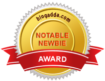 The Notable Newbie Award 2011 from BlogAdda