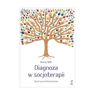 http://www.gwp.pl/13076,diagnoza-w-socjoterapii-ujecie-psychodynamiczne.html