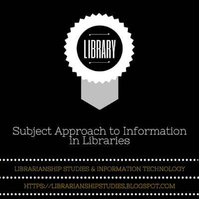 Subject Approach to Information in Libraries