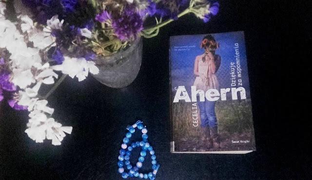 """#67 """"Dziękuję za wspomnienia"""" - kolejna książka C. Ahern, na której nie mogłam się zawieść"""