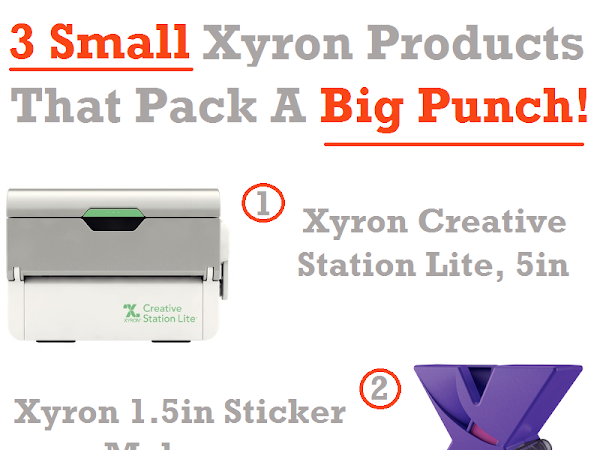 3 Small Xyron Products That Pack A Big Punch