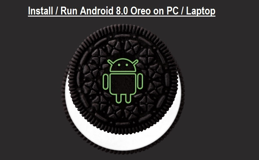 Install and Run Android 8.0 Oreo on PC and Laptop