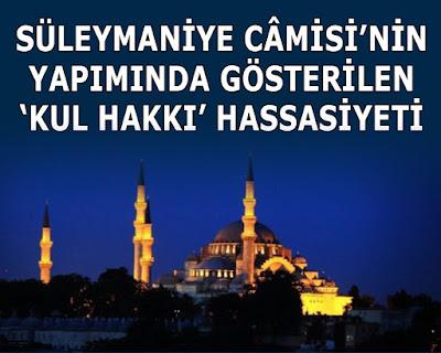 istanbul, istanbul geceleri, kul hakkı, Kanuni, Sultan Süleyman, Süleymaniye Camii, Cami, hayvan hakları, işçi hakları, adalet, faziletler medeniyeti, osman nuri topbaş