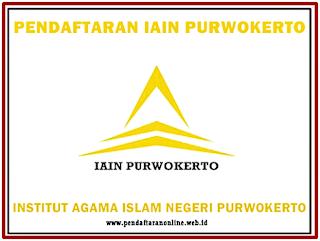 Pendaftaran Mahasiswa Baru IAIN Purwokerto Pendaftaran Online IAIN Purwokerto 2019/2020