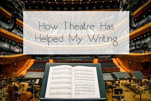 How Theatre Has Helped My Writing