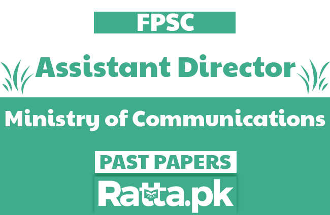 FPSC Assistant Director in Ministry of Communications Past Papers solved pdf