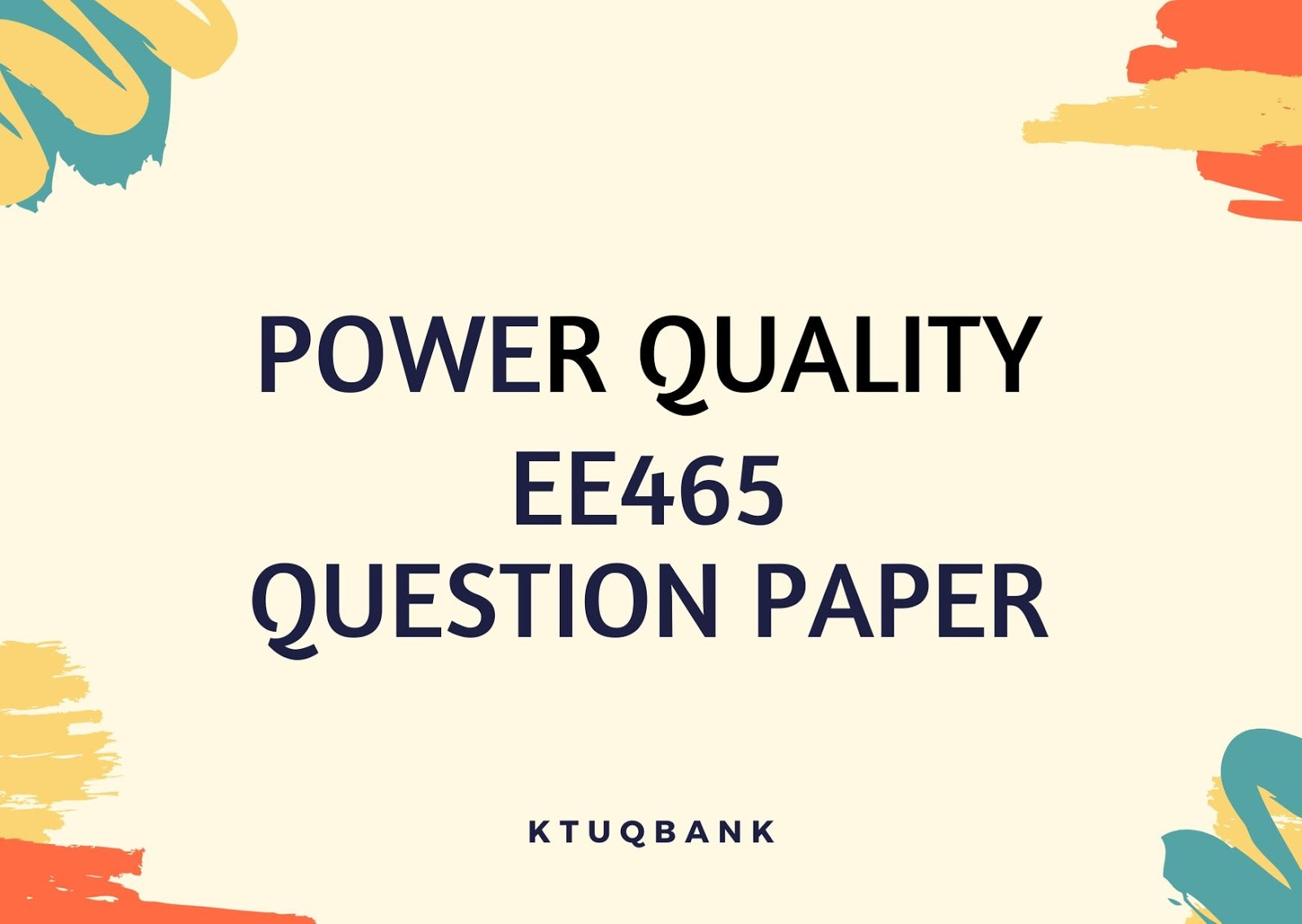 Power Quality | EE465 | Question Papers (2015 batch)