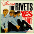 The Rivets – Yes It's Time