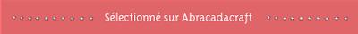 http://www.abracadacraft.com/blogueuse/histoire-de...-09601
