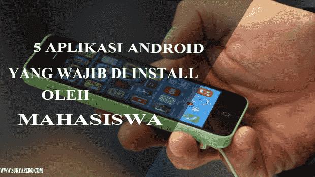 5 Aplikasi Android Yang Wajib Install Oleh Anak Kuliah