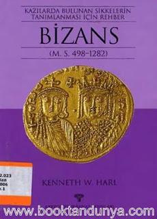 Kenneth W. Harl - Kazılarda Bulunan Bizans Sikkelerinin Tanınması İçin Bir Rehber ( M.S. 498 - 1282)