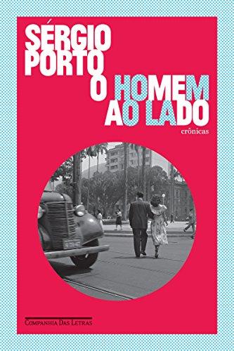 O homem ao lado Crônicas - Sérgio Porto