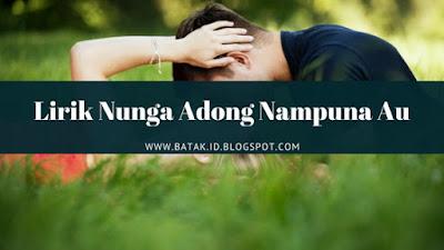 Lirik Nunga Adong Nampuna Au