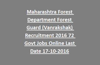 Maharashtra Forest Department Forest Guard (Vanrakshak) Recruitment 2016 72 Govt Jobs Online Last Date 17-10-2016