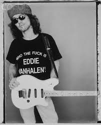 AS WORN BY EDDIE VAN HALEN WHO THE FUCK IS EDDIE VANHALEN T-SHIRT.  PYGOD.COM