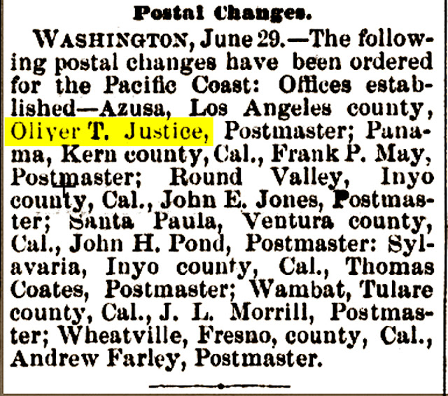Oliver Justice was Azusa's first City Clerk, organized the first school board and became its first Postmaster in 1874.