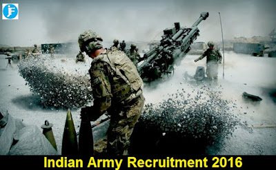 Indian Army Recruitment 2016 - www.joinindianarmy.nic.in