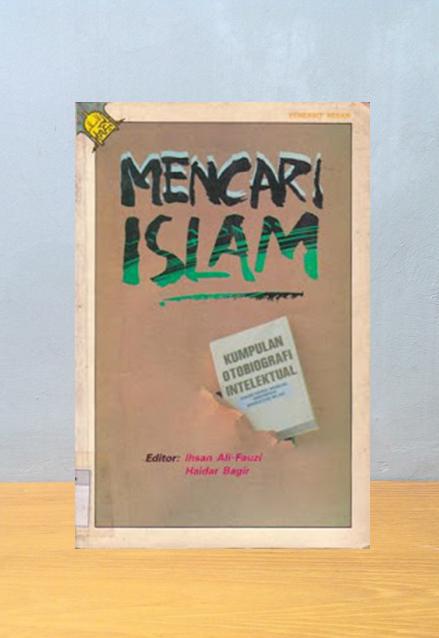MENCARI ISLAM, Ihsan Ali-Fauzi, Haidar Bagir