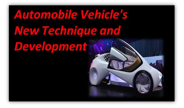 ऑटोमोबाइल वाहन की नई तकनीक और विकास - Automobile Vehicle's New Technique and Development