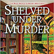 Review and Giveaway: Shelved Under Murder by Victoria Gilbert