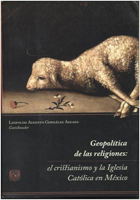 Geopolítica de las Religiones: el Cristianismo y la Iglesia Católica en México