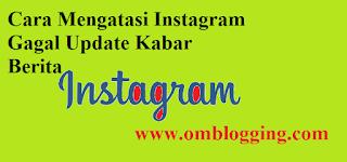 Cara Mengatasi Instagram Gagal Update Kabar Berita