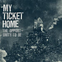 My Ticket Home - 2010 - The Opportunity To Be [EP]