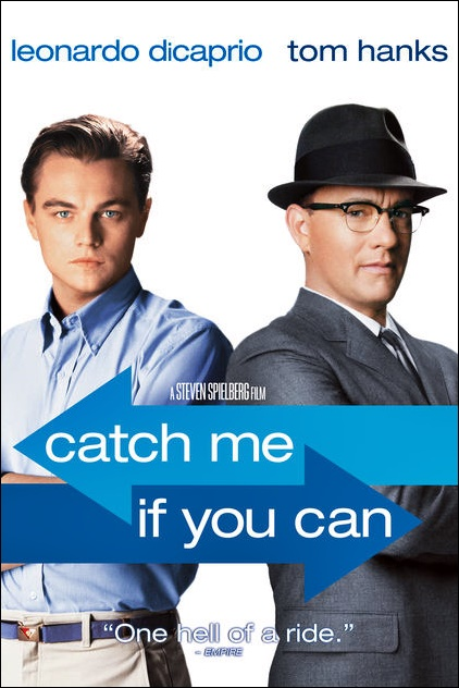 """Catch me if you can"""