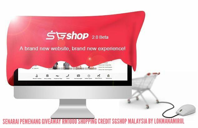 Senarai Pemenang Giveaway RM1000 Shopping Credit SGshop Malaysia By Lokmanamirul