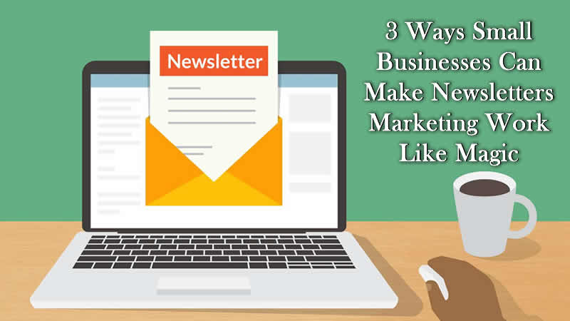how to create effective newsletter marketing campaigns for your online business