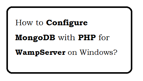 How to Configure MongoDB with PHP for WampServer on Windows