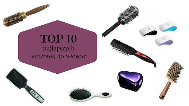 Jaką szczotkę do włosów wybrać ? | TOP 10 najlepszych szczotek do włosów